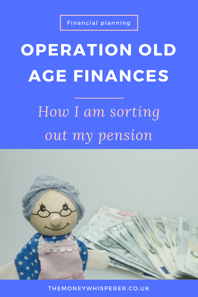 How I am sorting out my pension - operation old age finances.