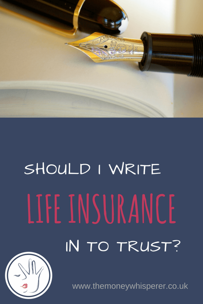 Should I write life insurance in to trust? | The Money ...