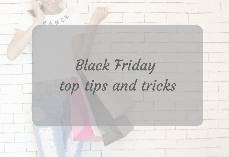 Black Friday top tips and tricks