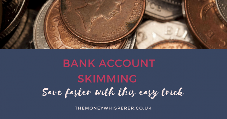 bank account skimming and how you can save faster with this easy trick