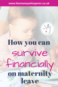 How you can survive financially on maternity leave