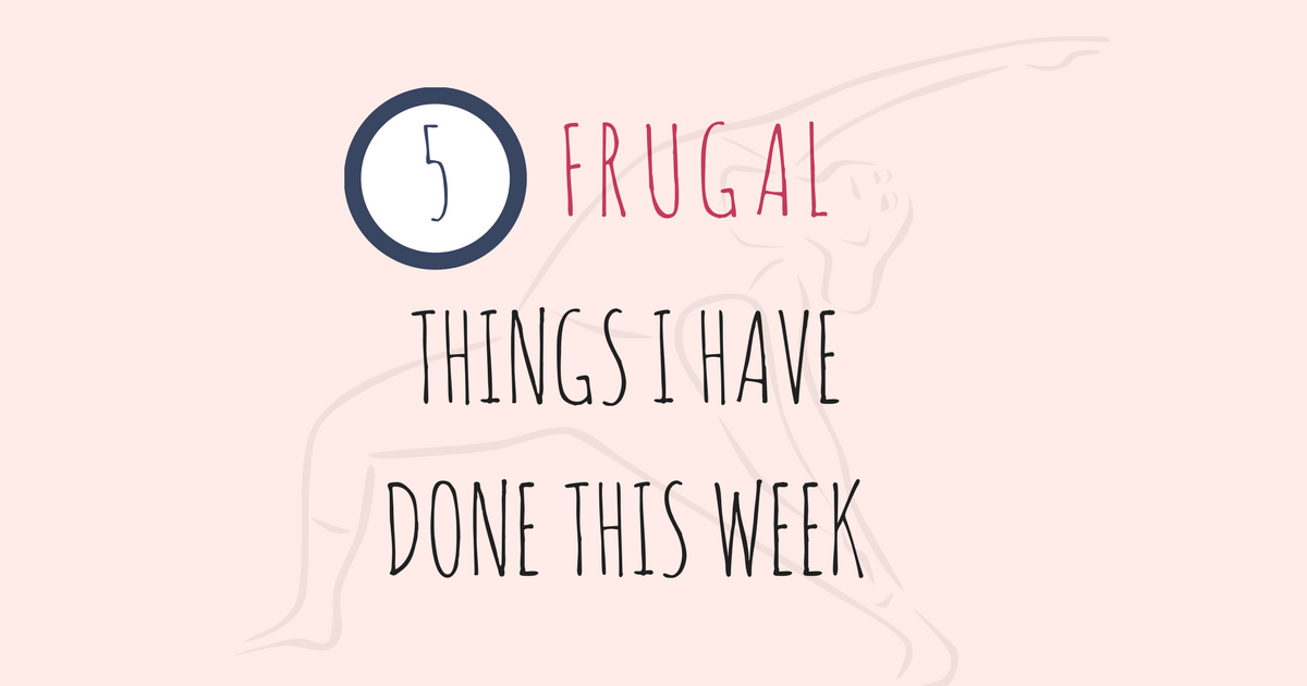 Five frugal things I've done this week cover photo