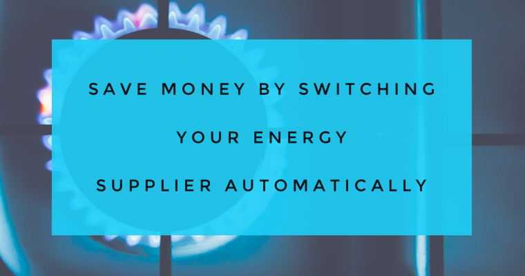 Save money by switching your energy supplier automatically
