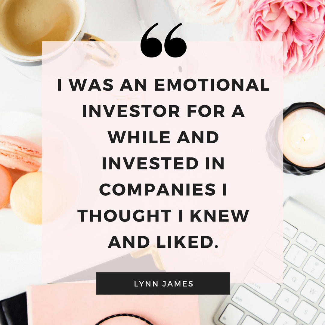 Emotional investor Lynn James quote - women who invest