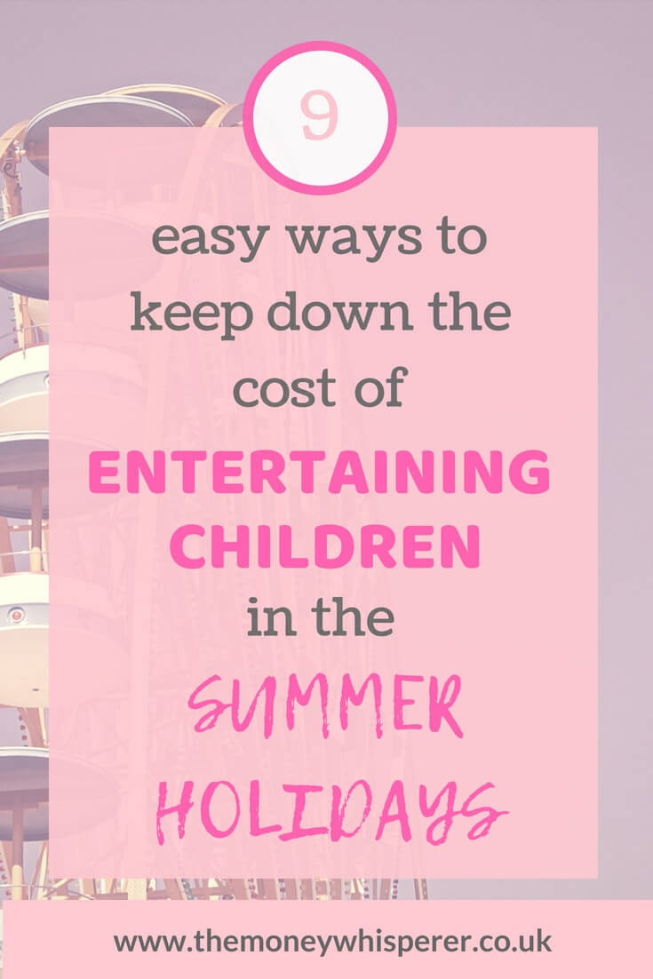 9 easy ways to keep down the cost of entertaining children in the summer holidays #summerholidays #activities #holidays