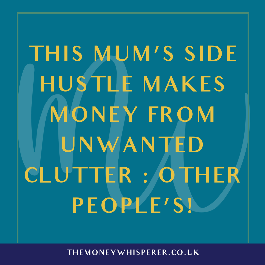 This Mum's Side Hustle Makes Money From Unwanted Clutter : Other People's!
