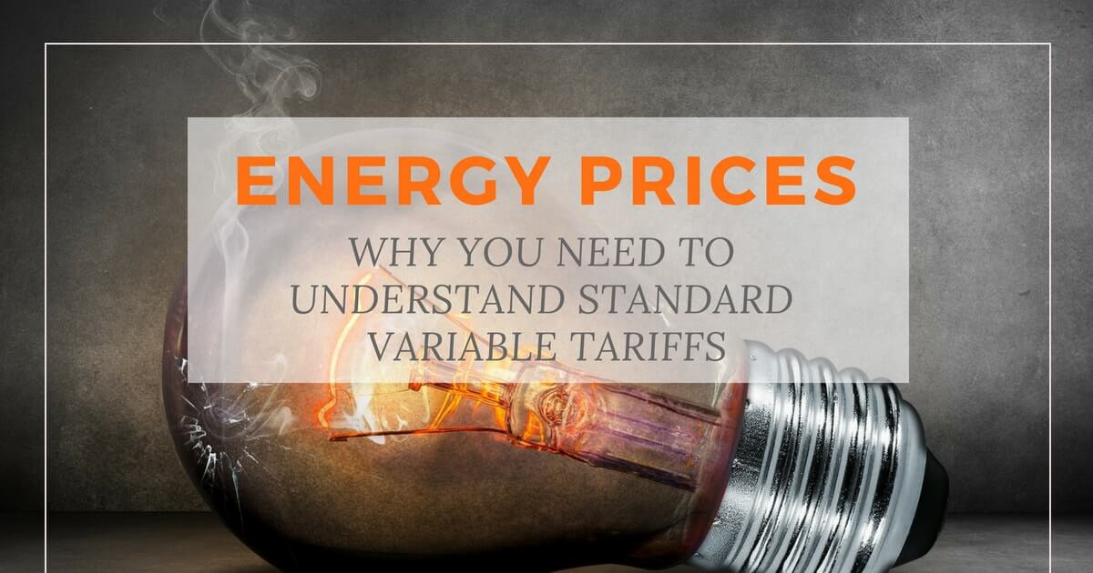 Energy prices - why you need to understand standard variable tariffs