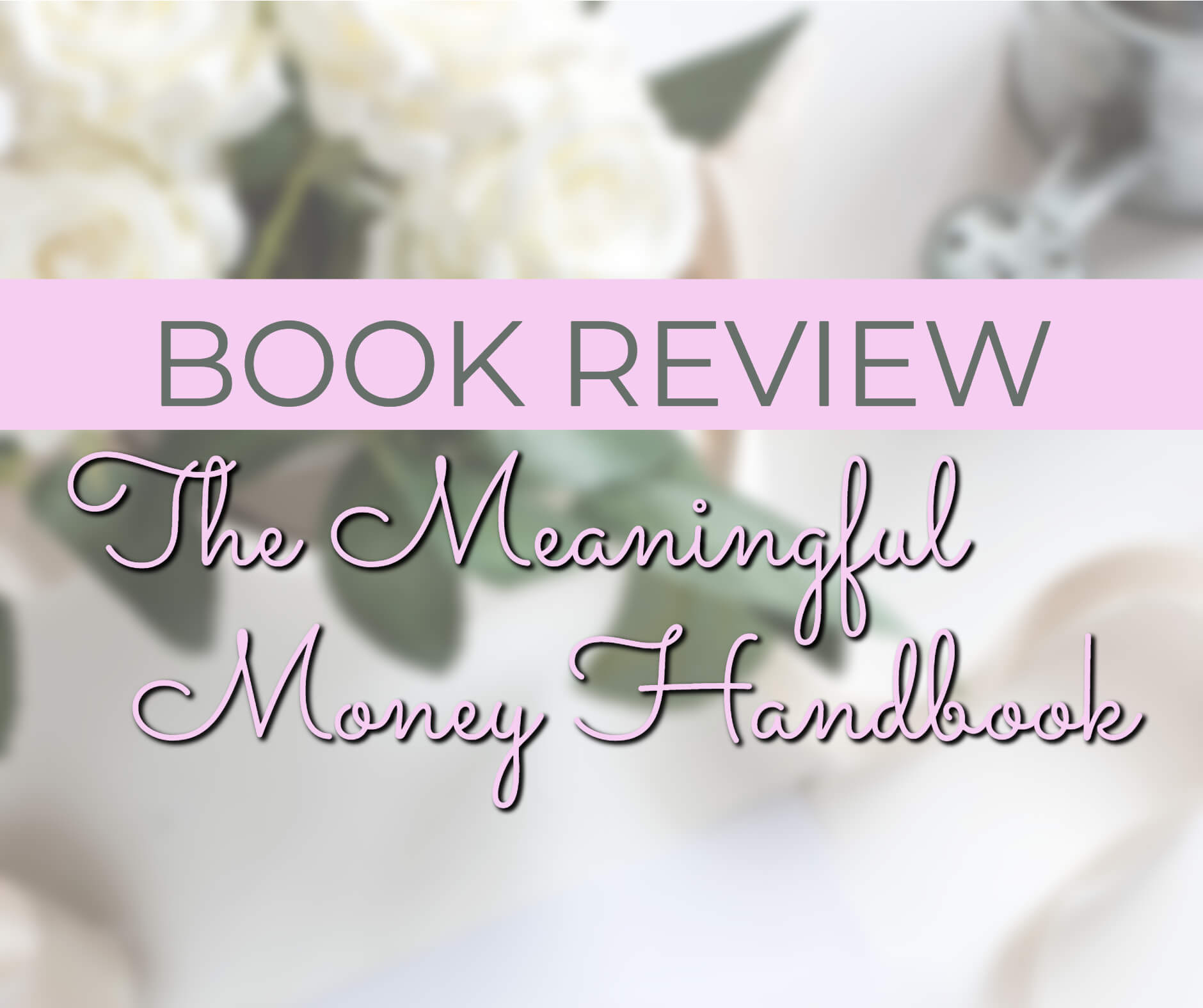 Meaningful_Money_Handbook_Review (4)