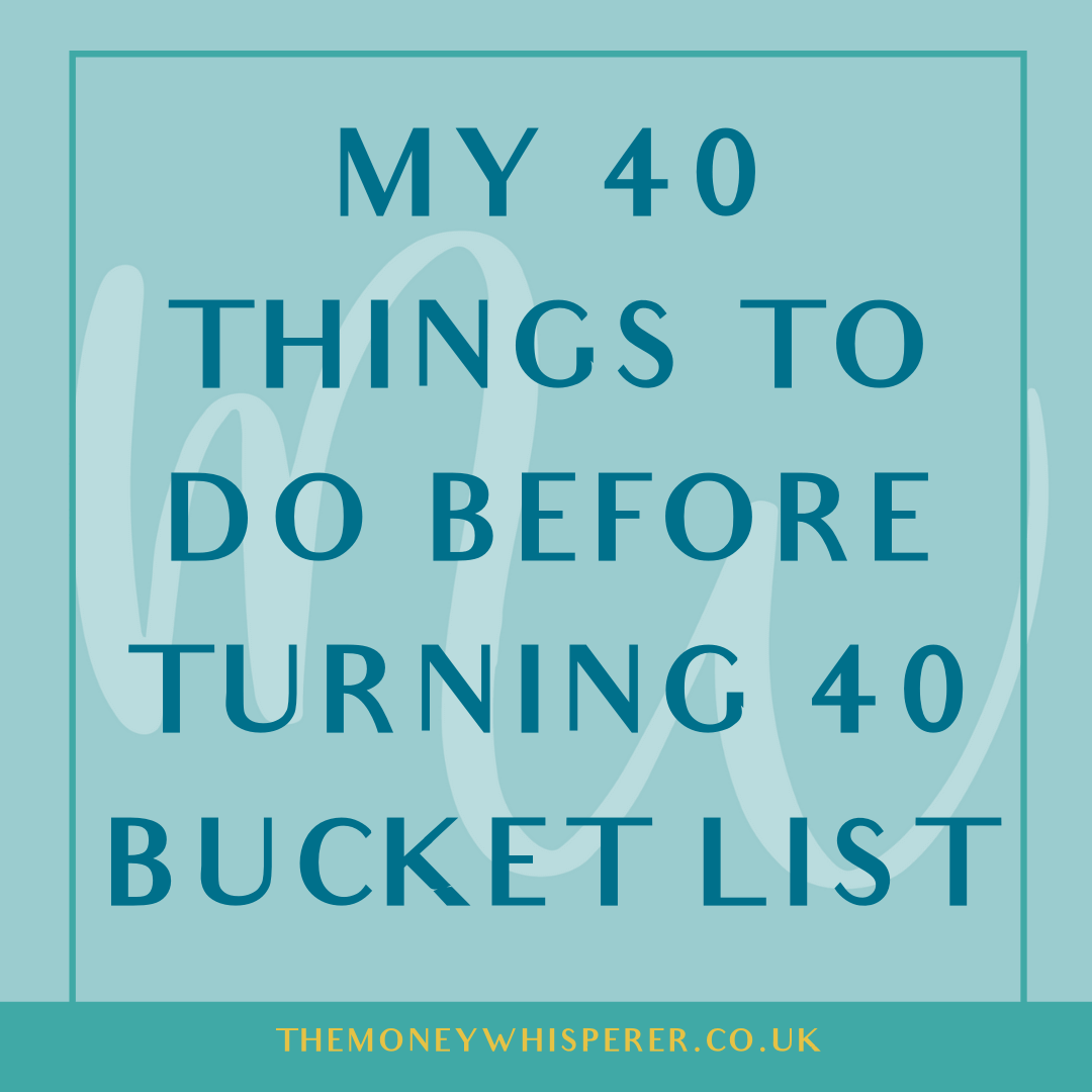 My 40 Things To Do Before Turning 40 Bucket List The Money Whisperer