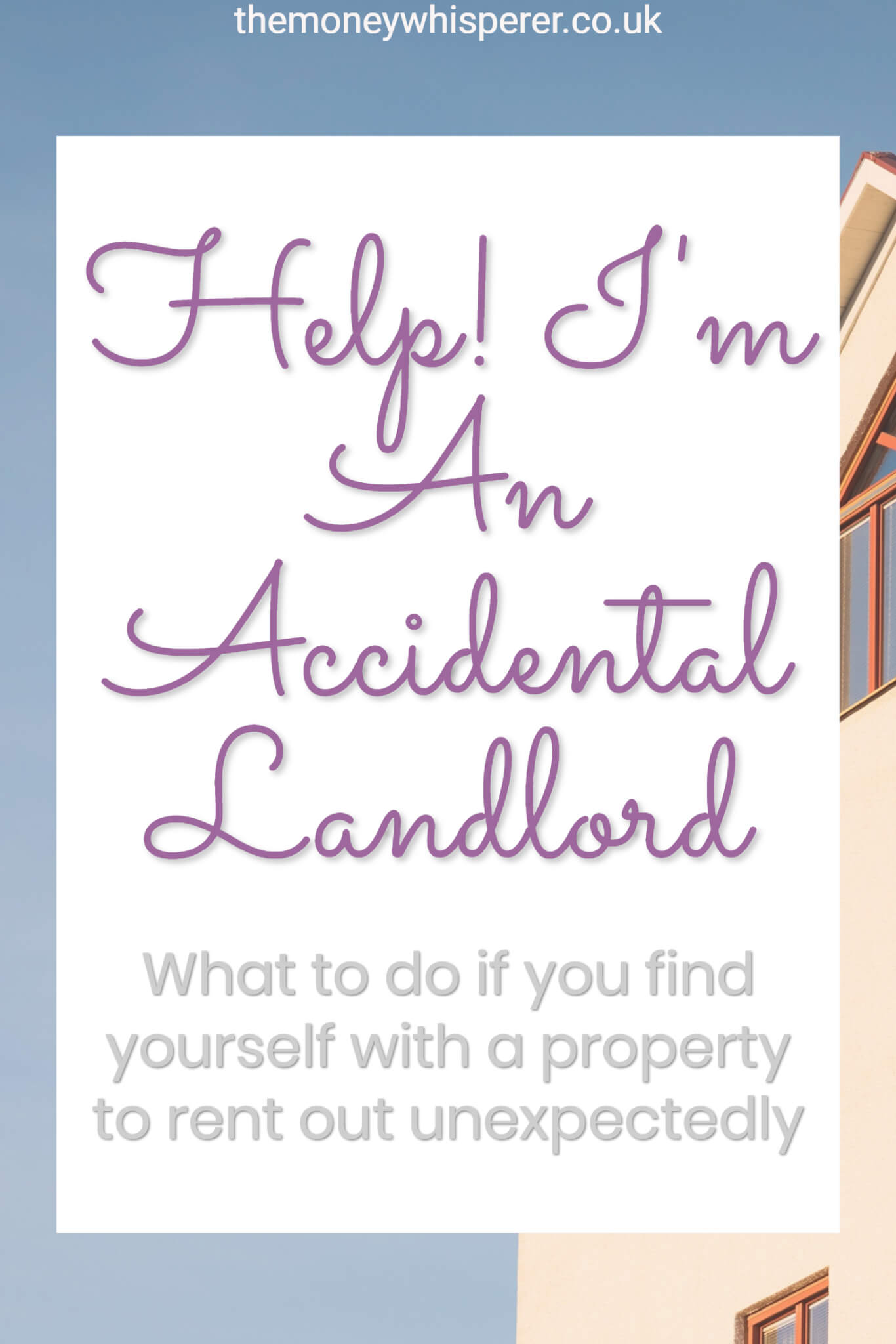 Help I am an accidental landlord! If you find yourself with a property to rent because of relocation, inheritance or because of a relationship break down, you will often be inexperienced in property management. Here is a guide to navigating being an accidental landlord #property #propertymanagement #landlord