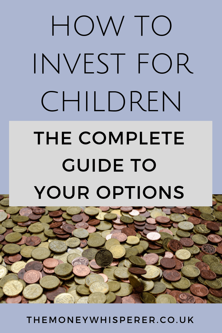 How to invest for children : the complete guide to your options. #investing #childrenandmoney #investments #saveforthefuture #futureplanning