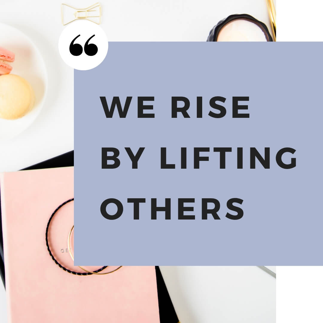 We rise by lifting others - The Woman I'm Becoming