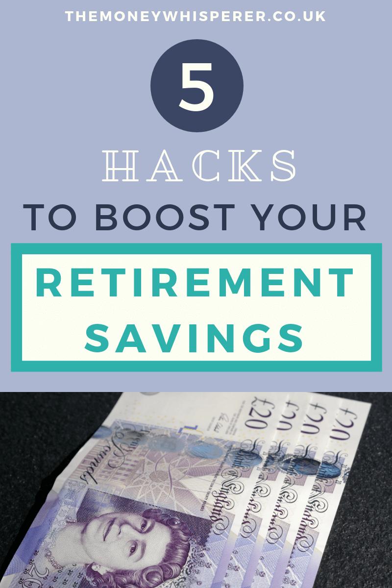5 hacks to boost your retirement savings #pensions #retirement #financialplanning #moneysaving #moneyblogger