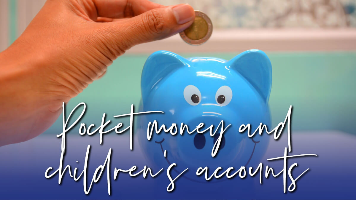 pocket money and children's accounts