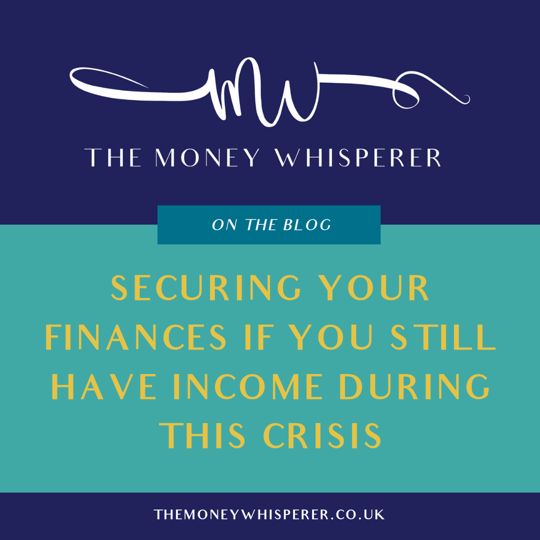 securing your finances if you still have income during this crisis