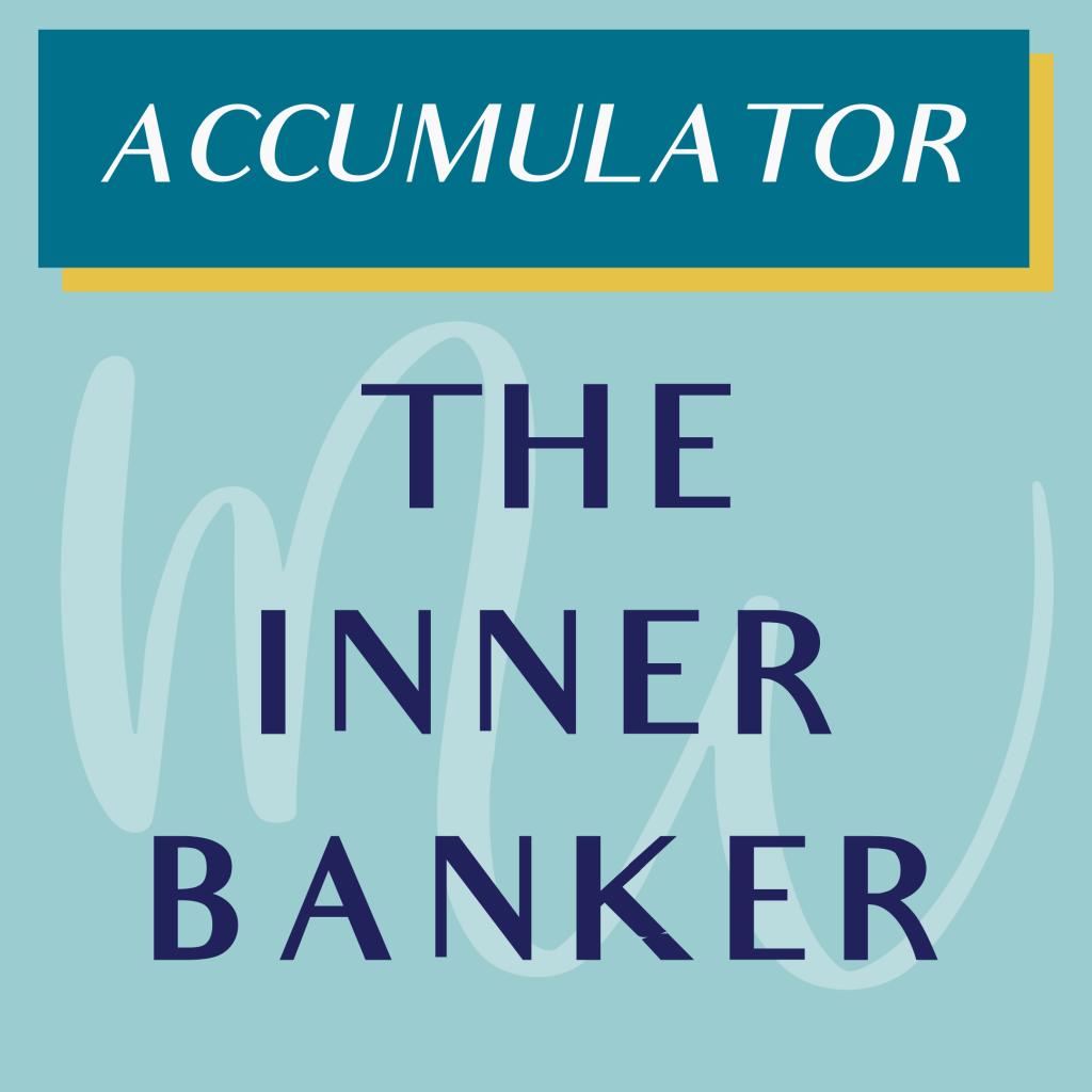 ACCUMULATOR THE INNER BANKER