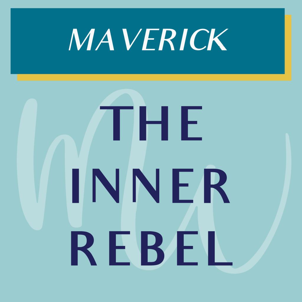 MAVERICK THE INNER REBEL