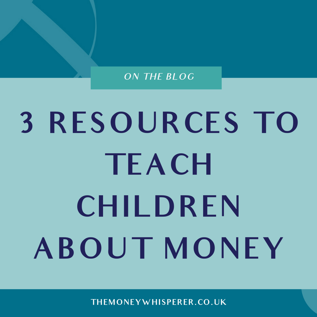 3 Resources To Teach Children About Money