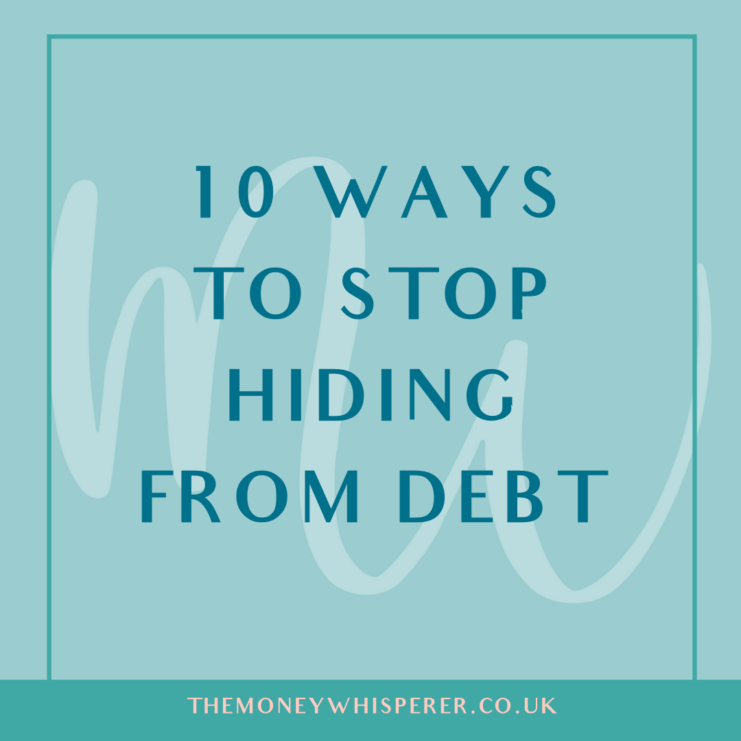 10 Ways To Stop Hiding From Debt